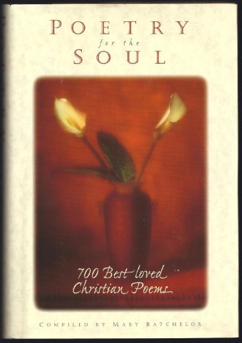 Poetry for the Soul: 700 Best Loved Christian Poems