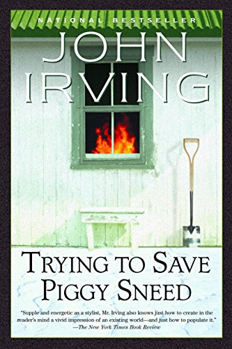 Trying to Save Piggy Sneed: Irving, John