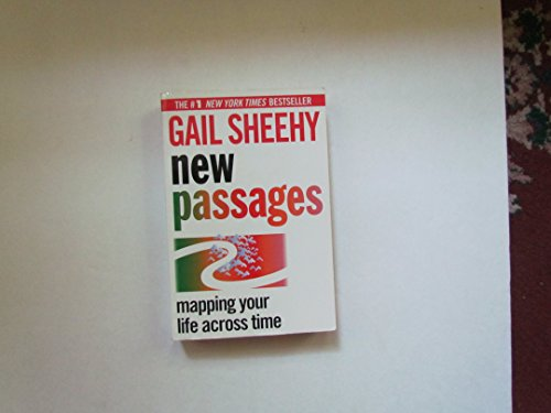 9780345405005: New Passages: Mapping Your Life Across Time