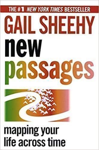 New Passages: Mapping Your Life Across Time: Sheehy, Gail