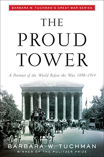 9780345405012: The Proud Tower: A Portrait of the World Before the War, 1890-1914; Barbara W. Tuchman's Great War Series