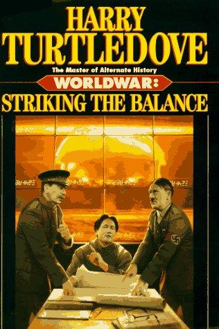 Worldwar: Striking the Balance: Turtledove, Harry