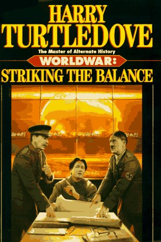 Worldwar: Striking the Balance: Turtledove, Harry