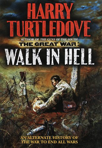 The Great War: Walk in Hell: Turtledove, Harry