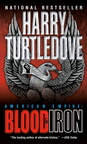 American Empire: Blood & Iron: Harry Turtledove