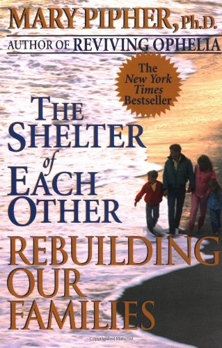 9780345406033: The Shelter of Each Other: Rebuilding Our Families