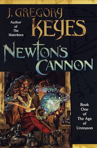 9780345406057: Newton's Cannon (The Age of Unreason, Book 1)