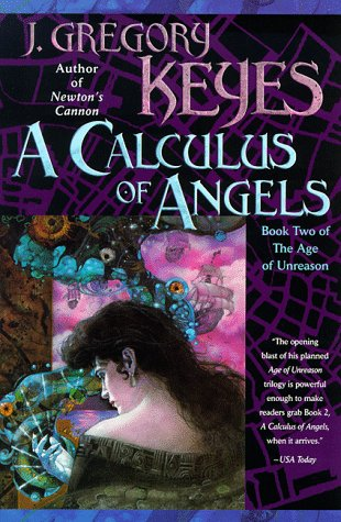 9780345406071: A Calculus of Angels (The Age of Unreason, Book 2)