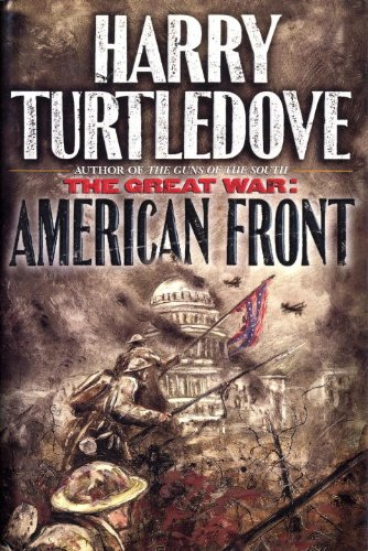 Great War: American Front: Turtledove, Harry