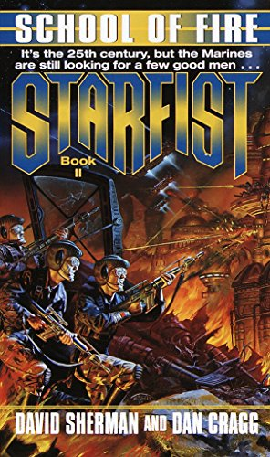 9780345406231: School of Fire (Starfist, Book 2)