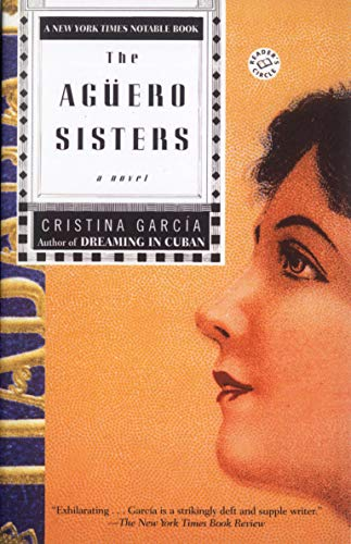 The Aguero Sisters (Ballantine Reader's Circle): García, Cristina