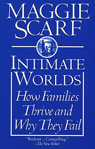 9780345406675: Intimate Worlds: How Families Thrive and Why They Fail