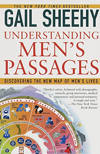 Understanding Men's Passages: Discovering the New Map of Men's Lives: Gail Sheehy