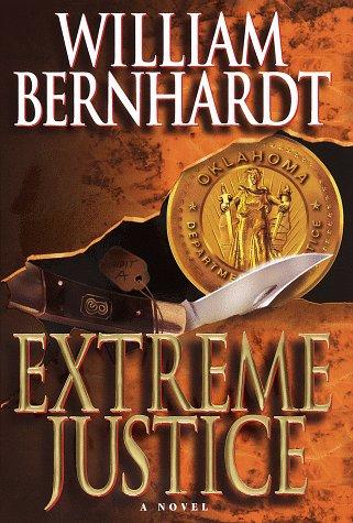 """Extreme Justice """" Signed """": Bernhardt, William"""