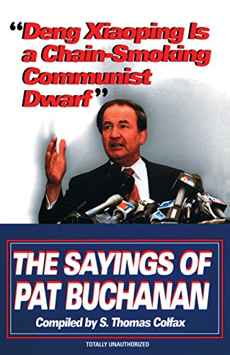 9780345407832: Deng Xiaoping Is a Chain-Smoking Communist Dwarf: The Sayings of Pat Buchanan