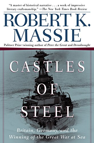 9780345408785: Castles of Steel: Britain, Germany, and the Winning of the Great War at Sea