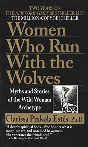 9780345409874: Women Who Run with the Wolves: Myths and Stories of the Wild Woman Archetype