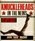 9780345409881: Knuckleheads in the News