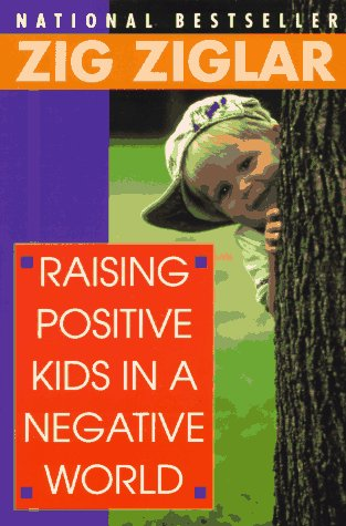 9780345410221: Raising Positive Kids In a Negative World