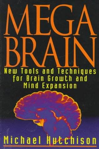 9780345410320: Mega Brain: New Tools And Techniques For Brain Growth And Mind Expansion