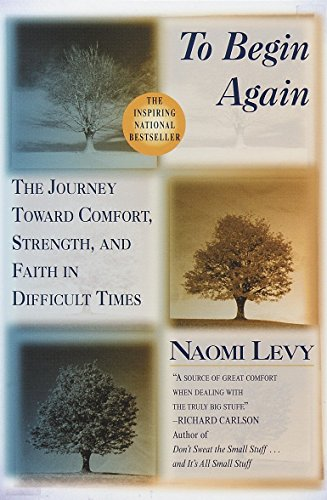 9780345413833: To Begin Again: The Journey Toward Comfort, Strength, and Faith in Difficult Times