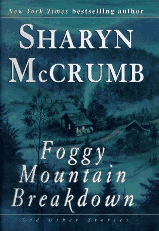 FOGGY MOUNTAIN BREAKDOWN AND OTHER STORIES (AUTHOR SIGNED)