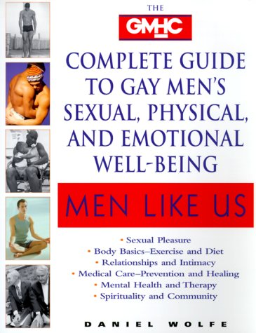 9780345414953: Men Like Us : The Gmhc Complete Guide to Gay Men's Sexual, Physical, and Emotional Well-Being