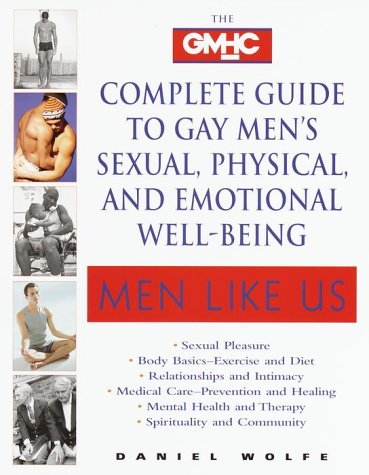 9780345414960: Men Like Us : The Gmhc Complete Guide to Gay Men's Sexual, Physical, and Emotional Well-Being