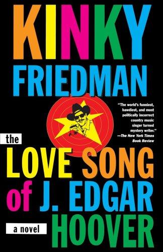 The Love Song of J. Edgar Hoover,: Friedman, Kinky