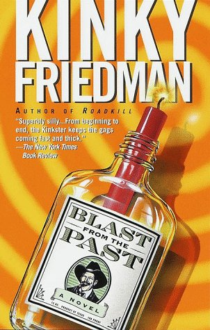 Blast from the Past (Kinky Friedman Novels): Friedman, Kinky