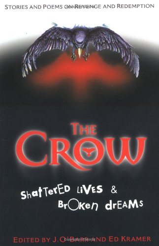 The Crow: Shattered Lives & Broken Dreams: James O'Barr