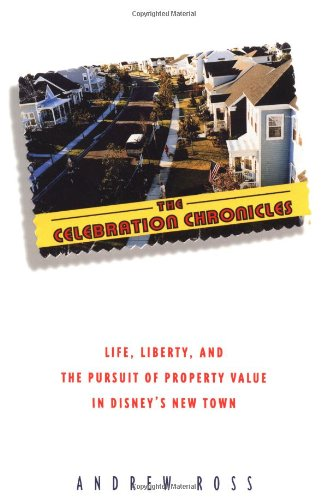 9780345417510: The Celebration Chronicles: Life, Liberty and the Pursuit of Property Value in Disney's New Town