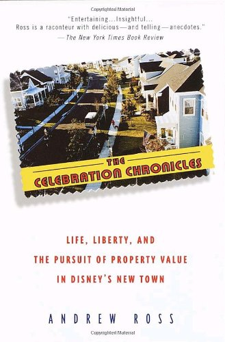 9780345417527: The Celebration Chronicles: Life, Liberty, and the Pursuit of Property Value in Disney's New Town