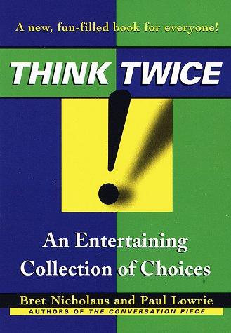Think Twice!: Lowrie, Paul