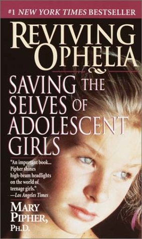 9780345418784: Reviving Ophelia: Saving the Selves of Adolescent Girls (Ballantine Reader's Circle)