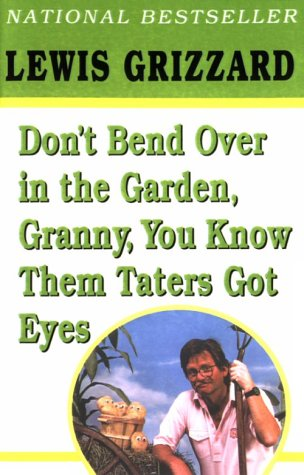9780345419248: Don't Bend Over in the Garden, Granny, You Know Them Taters Got Eyes