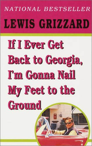 9780345419279: If I Ever Get Back to Georgia, I'm Gonna Nail My Feet to the Ground