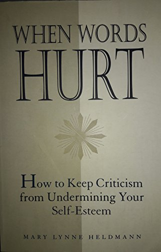 9780345419323: When Words Hurt: How to Keep Criticism from Undermining Your Self-esteem