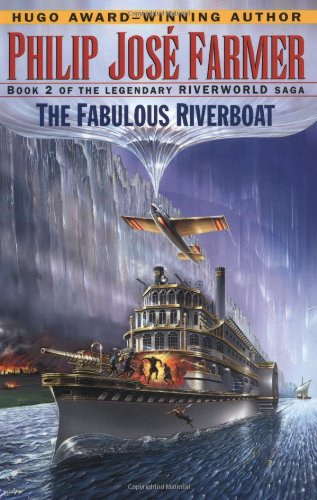 9780345419682: The Fabulous Riverboat (Riverworld Saga, Book 2)