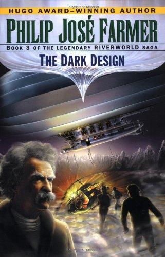 The Dark Design (Riverworld Saga, Book 3): Farmer, Philip Jose