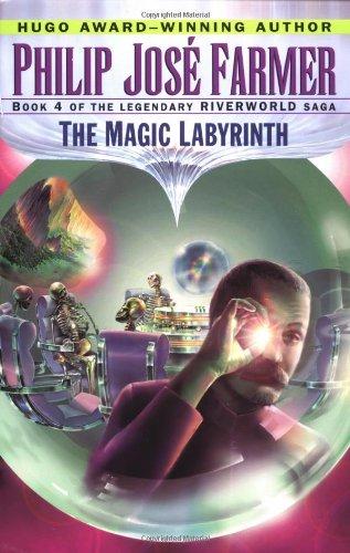 9780345419705: The Magic Labyrinth (Riverworld Saga, Book 4)