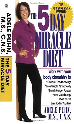 9780345419989: The 5-Day Miracle Diet: Conquer Food Cravings, Lose Weight, and Feel Better Than You Ever Have in Your Life!