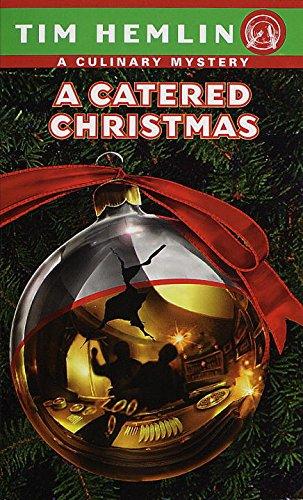 A Catered Christmas (A Neil Marshall Culinary Mystery): Hemlin, Tim