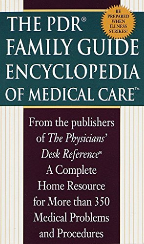 PDR Family Encyclopedia of Medical Care: Physicians' Desk Reference