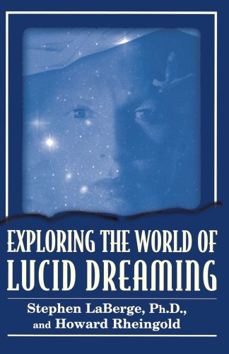 9780345420121: Exploring the World of Lucid Dreaming