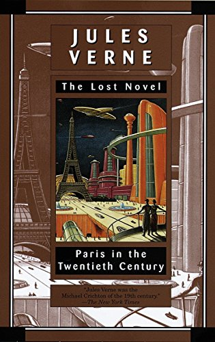 Paris in the Twentieth Century: Jules Verne, The Lost Novel (034542039X) by Jules Verne; Richard Howard