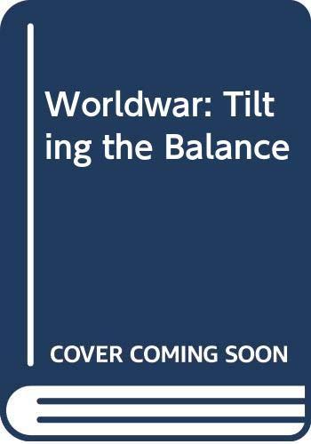 9780345420572: Tilting the Balance (Worldwar Series, Volume 2)