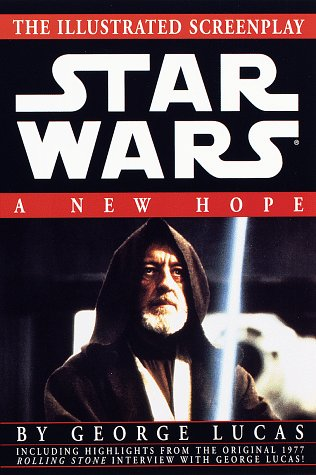 A New Hope: The Illustrated Screenplay (Star Wars, Episode IV)