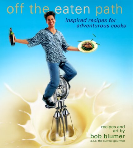 9780345421500: Off the Eaten Path : Inspired Recipes for Adventurous Cooks