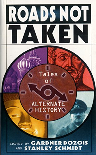 Roads Not Taken: Tales of Alternate History: Bruce McAllister